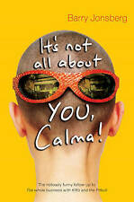 """It's Not All About You, Calma Barry Jonsberg """"AS NEW"""" Book"""