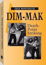 Dim Mak Death Point Striking  by Erle Montaigue *NEW SOFTCOVER*