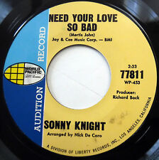 SONNY KNIGHT 45 Need Your Love So Bad / If I May VG++ Soul PROMO Popcorn w6272