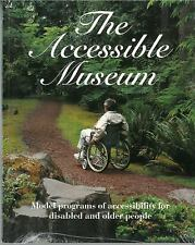 The Accessible Museum: Model Programs of Accesibility for Disabled and-ExLibrary