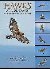 Hawks at a Distance : Identification of Migrant Raptors by Jerry Liguori...