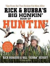 Rick and Bubba's Big Honkin' Book of Huntin': The Two Sexiest Fat Men Alive Ta..