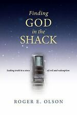 Finding God in the Shack : Seeking Truth in a Story of Evil and Redemption by...