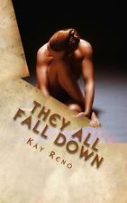 They All Fall Down : A John Broden Novel by Kay Reno (2013, Paperback)
