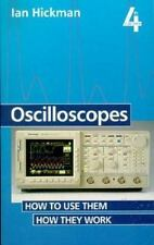 Oscilloscopes : How to Use Them, How They Work by Ian Hickman (1995, Paperback)