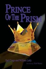 Prince of the Prism by Earl Crago (2013, Paperback)