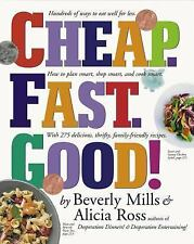 Cheap - Fast - Good! : Hundreds of Ways to Eat Well for Less - How to Plan Smart