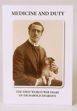 MEDICINE AND DUTY: THE FIRST WORLD WAR DIARY OF DR HAROLD DEARDEN