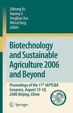 Biotechnology and Sustainable Agriculture 2006 and Beyond: Proceedings of the 11
