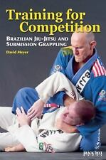 Training for Competition: Brazilian Jiu-Jitsu and Submission Grappling by Meyer