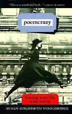 Poemcrazy : Freeing Your Life with Words by Susan Goldsmith Wooldridge (1997,...
