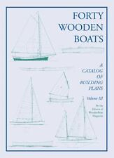 Forty Wooden Boats: A Third Catalog of Building Plans by Wooden Boat Magazine