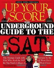 Up Your Score: The Underground Guide to the SAT 2003-2004 Edition, Rossi, Paul,