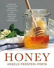 Honey : Everyday Recipes for Cooking and Baking with Nature's Sweetest Secret...
