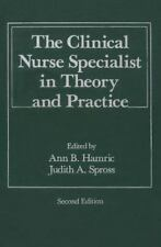 Clinical Nurse Specialist in Theory and Practice
