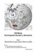 WikiBolsa. Enciclopedia Burs�til y Monetaria : Volumen 1: Manual Pr�ctico...