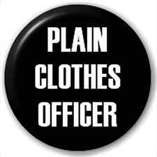 Small 25mm Lapel Pin Button Badge Novelty Plain Clothes Officer