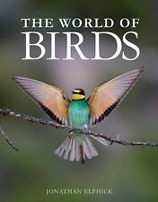 The World of Birds by Jonathan Elphick (2014, Hardcover)