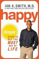 Happy: Simple Steps to Get the Most Out of Life ~ Ian K. Smith