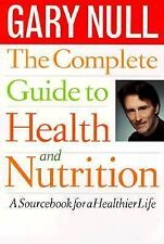 The Complete Guide to Health and Nutrition by Gary Null (1986, Paperback)