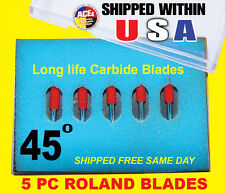 5 PC - 45 Degree Roland Blades - SP-300 SP-540 VS-300 VS-540 VS-640 GX-24