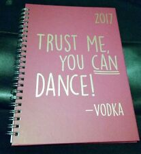 Trust me you can dance -  vodka A5  Planner Diary 2017 Week to View - New