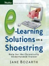 E-Learning Solutions on a Shoestring : Help for the Chronically Underfunded...
