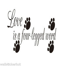 Love is a Four Legged Word... Dog Paw Prints Pet Quote UK Wall Sticker