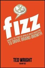 Fizz : Harness the Power of Word of MouthMarketing to Drive Brand Growth by Wrig