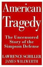 American Tragedy: The Uncensored Story of the Simpson Defense by Lawrence Schill