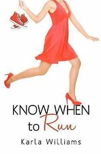 Know When to Run by Karla Williams (2012, Paperback)