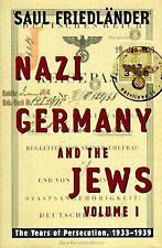 Nazi Germany and the Jews: Volume 1: The Years of Persecution 1933-1939, Saul Fr