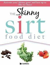 The Skinny Sirtfood Diet Recipe Book : Activate Your Skinny Gene and Lose up...