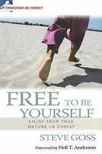 Free to Be Yourself: Enjoy Your True Nature in Christ Freedom in Christ Discipl