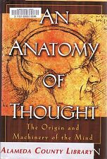 AN ANATOMY OF THOUGHT The Origin and Machinery of the Mind IAN GLYNN Hardcover