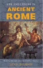 Life and Leisure in Ancient Rome by John P. Balsdon (2002, Paperback)