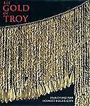The Gold of Troy: Searching for Homer's Fabled City-ExLibrary