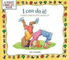 NEW - I Can Do It!: A First Look at Not Giving Up by Thomas, Pat
