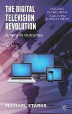 Palgrave Global Media Policy and Business: The Digital Television Revolution...