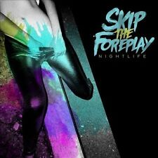 SKIP THE FOREPLAY-NIGHTLIFE CD NEW