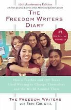 The Freedom Writers Diary : How a Teacher and 150 Teens Used Writing to...