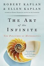 The Art of the Infinite : The Pleasures of Mathematics by Robert Kaplan and...