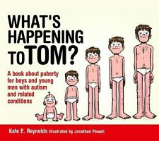 Sexuality and Safety with Tom and Ellie: What's Happening to Tom? : A Book...