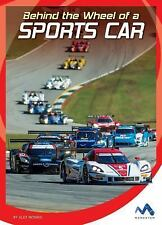 In the Driver's Seat: Behind the Wheel of a Sports Car by Alex Monnig (2016,...