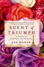 Scent of Triumph: A Novel of Perfume and Passion-ExLibrary