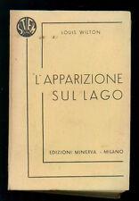 WILTON LOUIS L'APPARIZIONE SUL LAGO ED. MINERVA 1938 STEM 34 GIALLI POLIZIESCHI