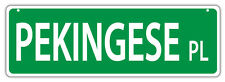 Plastic Street Signs: PEKINGESE PLACE | Dogs, Gifts, Decorations