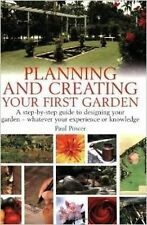 Planning and creating your first garden: A step-by-step guide to designing your