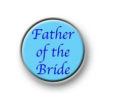 """FATHER OF THE BRIDE 1"""" / 25mm pin button / badge / stag / hen / wedding / love"""