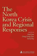 The North Korea Crisis and Regional Responses (2015, Paperback)